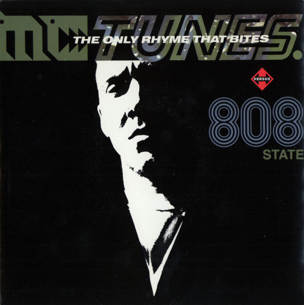 MC Tunes Versus 808 State - The Only Rhyme That Bites