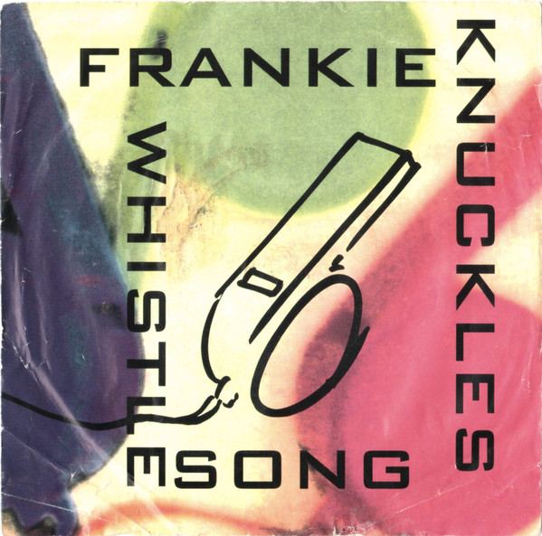 Frankie Knuckles - Whistle Song