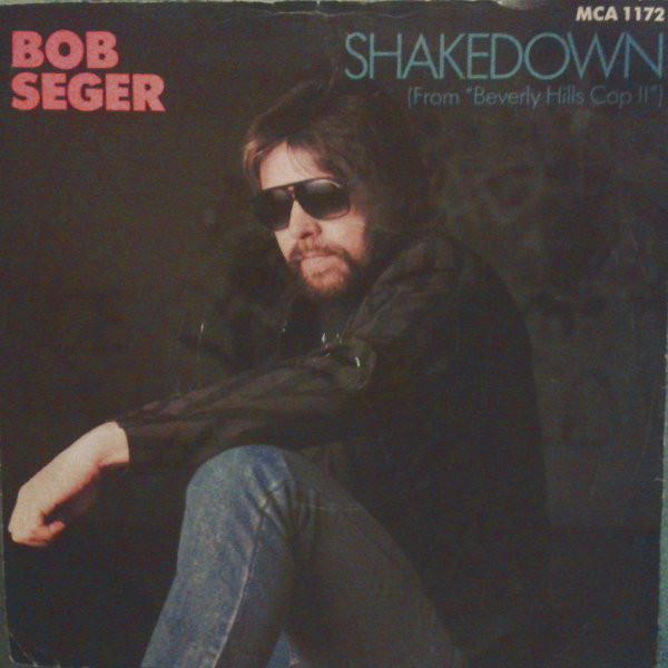 Bob Seger And The Silver Bullet Band - Shakedown