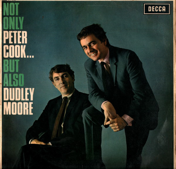 Peter Cook...Dudley Moore - Not Only Peter Cook... But Also Dudley Moore