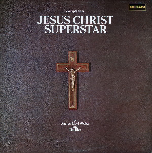 Andrew Lloyd Webber And Tim Rice - Excerpts From Jesus Christ Superstar