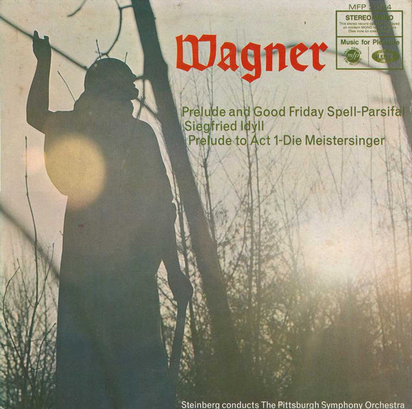 Wagner, Pittsburgh Symph, Steinberg -  Prelude And Good Friday Spell - Parsifal