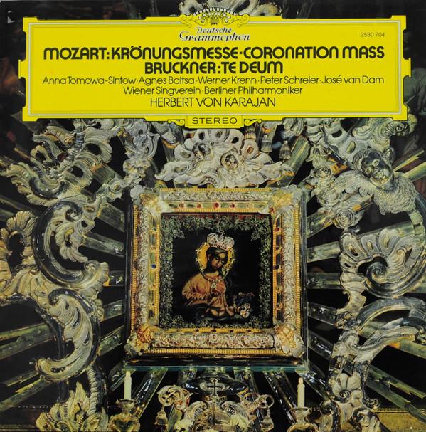 Mozart, Bruckner, Anna Tomowa-Sintow - Mozart: Coronaton Mass / Bruckner: Te Deum