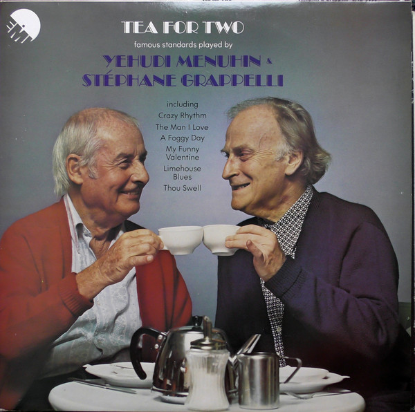 Yehudi Menuhin & St?phane Grappelli - Tea For Two (Quadraphonic)