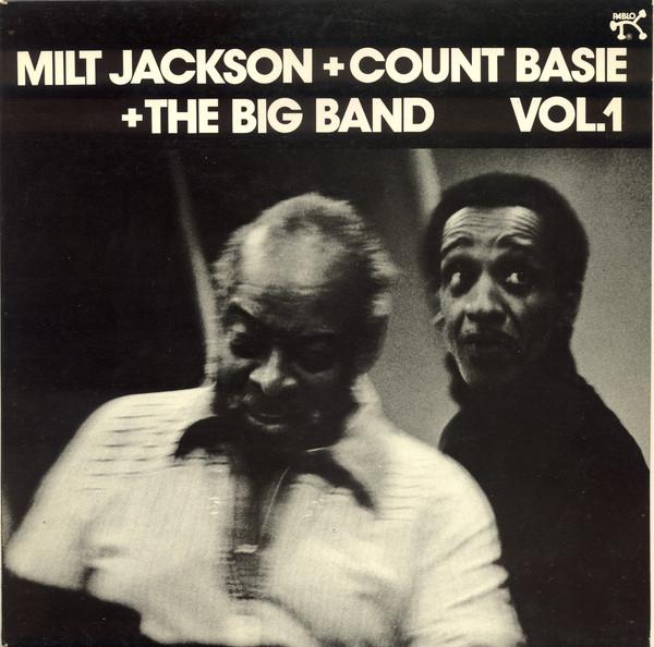 Milt Jackson + Count Basie + The Big Band - Milt Jackson + Count Basie   Vol. 1