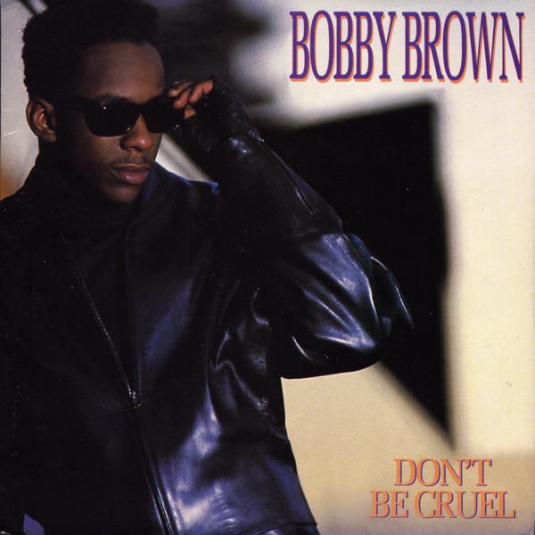 BOBBY BROWN - Don't Be Cruel - 45T x 1