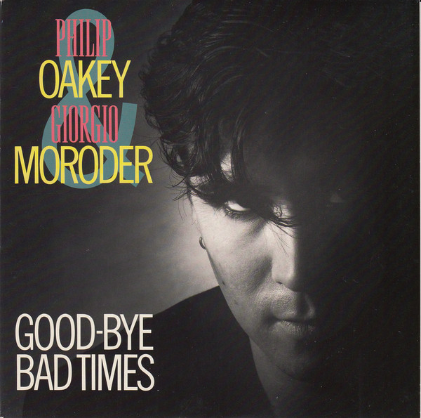 Philip Oakey & Giorgio Moroder -  Good-Bye Bad Times