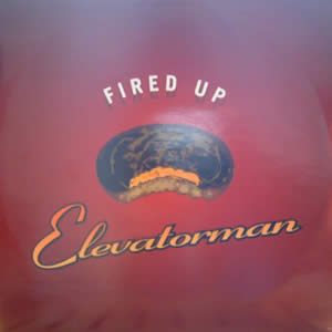 ELEVATORMAN - FIRED UP
