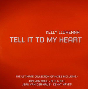 KELLY LLORENNA - Tell It To My Heart