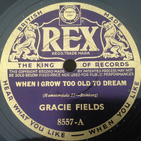 Gracie Fields - When I Grow Too Old To Dream
