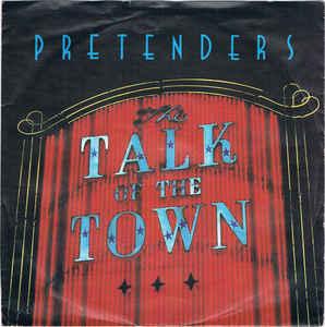 Pretenders - Talk Of The Town