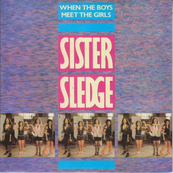 Sister Sledge -  When The Boys Meet The Girls