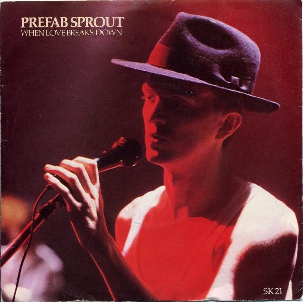 Prefab Sprout - When Love Breaks Down