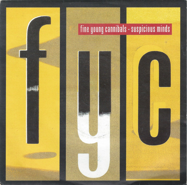 Fine Young Cannibals - Suspicious Minds