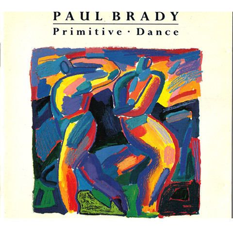 Paul Brady - Primitive Dance
