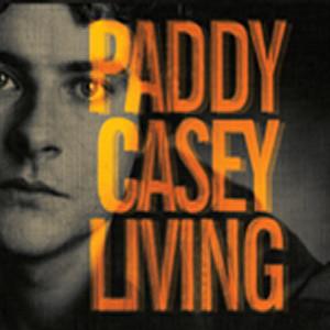 Paddy Casey - Living