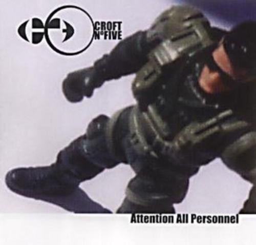 Croft No. 5 - Attention All Personnel