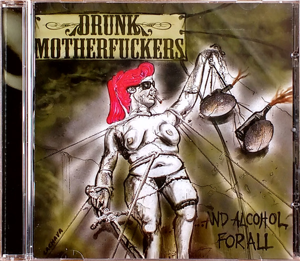Drunk Motherfuckers -  ...And Alcohol For All