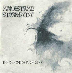 Ancestral Stigmata - The Second Son Of God
