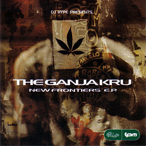 DJ Hype Presents... The Ganja Kru - New Frontiers E.P.