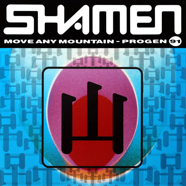 The Shamen - Move Any Mountain (Progen 91)