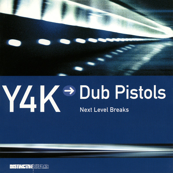 Dub Pistols - Y4K ? Dub Pistols - Next Level Breaks