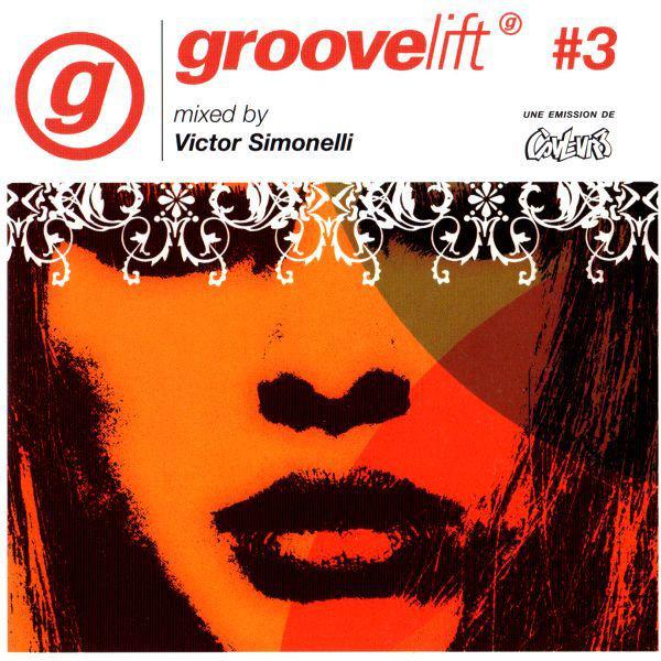 Victor Simonelli - Groovelift #3