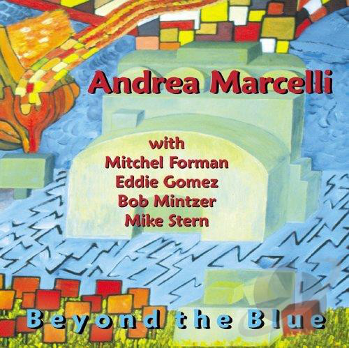 Andrea Marcelli Mitchel Forman, Eddie Gomez - Beyond The Blue