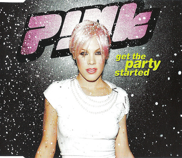 P!nk - Get The Party Started