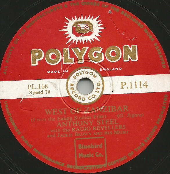 Anthony Steel With The Radio Revellers - West Of Zanzibar / Who Cares