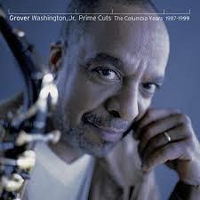 Grover Washington, Jr. - Prime Cuts: The Columbia Years 1987-1999
