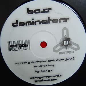 BASS DOMINATORS - ROCK 2 DA RHYTHM / ALL FOR LOVE