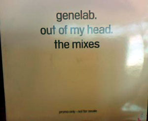 GENELAB - OUT OF MY HEAD (THE MIXES DISC 1)