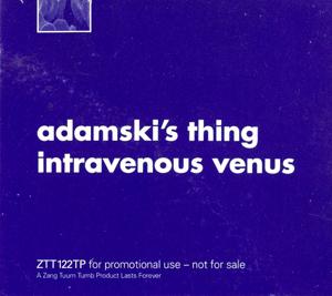 ADAMSKI'S THING - Intravenous Venus - 12 inch x 1