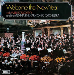 Vienna Philharmonic Orchestra, Willi Boskovsky - Welcome The New Year