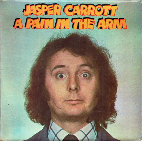 Jasper Carrott - A Pain In The Arm