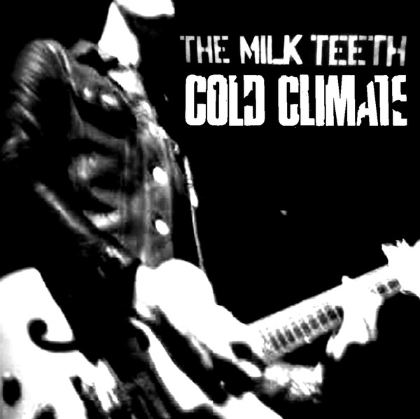 The Milk Teeth - Cold Climate