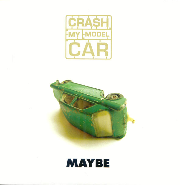 Crash My Model Car - Maybe