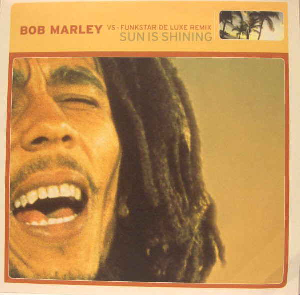Bob Marley vs. Funkstar De Luxe Remix - Sun Is Shining