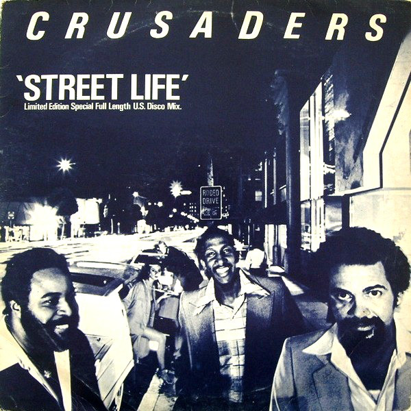 Crusaders - Street Life (Special Full Length U.S. Disco Mix)