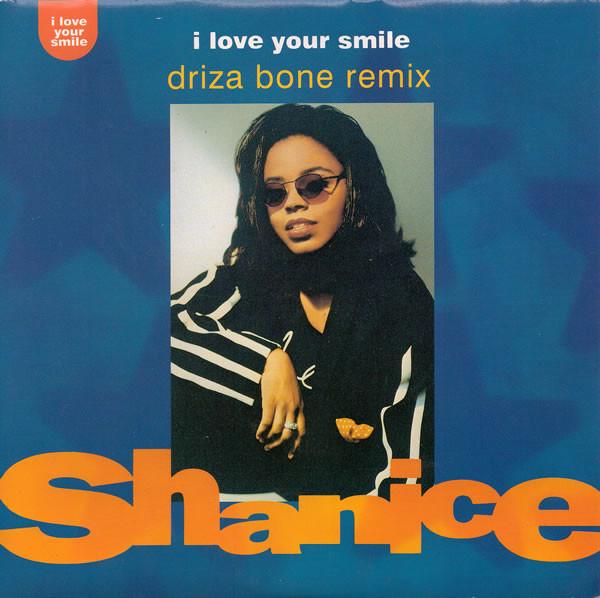 SHANICE - I Love Your Smile (Driza Bone Remix) - 45T x 1