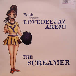 YOSH PRESENTS LOVEDEEJAY AKEMI - THE SCREAMER