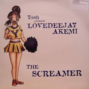 YOSH PRESENTS LOVEDEEJAY AKEMI - THE SCREAMER