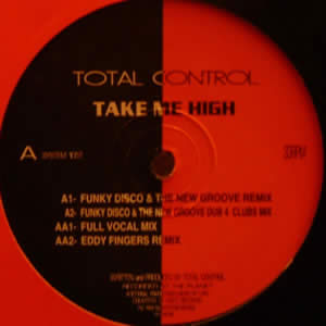 TOTAL CONTROL - TAKE ME HIGH