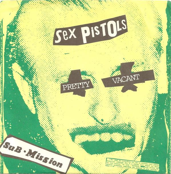 Sex Pistols - Pretty Vacant / Sub ? Mission