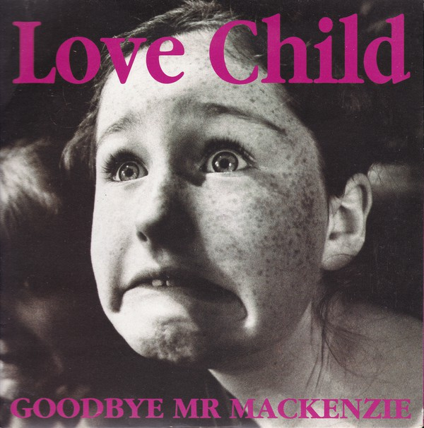 Goodbye Mr Mackenzie - Love Child