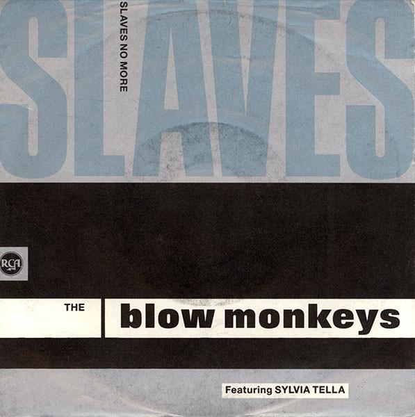 The Blow Monkeys Featuring Sylvia Tella -  Slaves No More