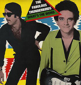 THE FABULOUS THUNDERBIRDS - What's The Word - LP