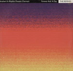 Brothers In Rhythm Present Charvoni - Forever And A Day (The Remixes)