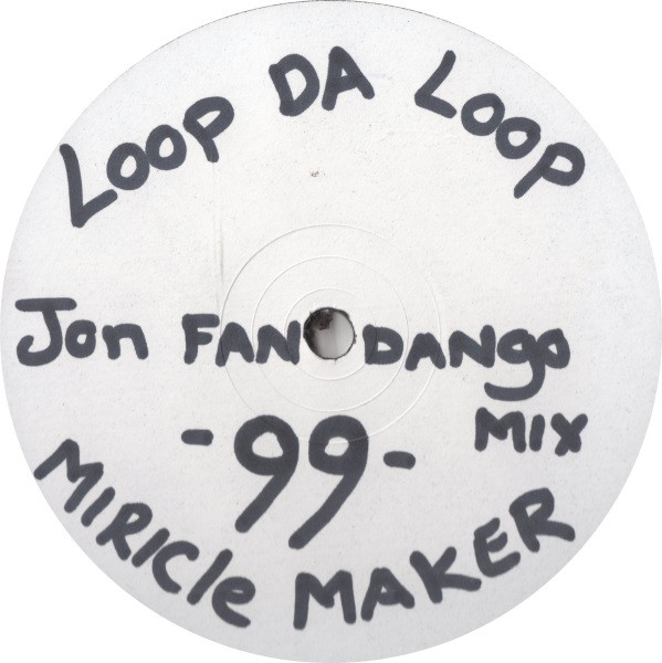 LOOP DA LOOP - Miracle Maker (Joe Fandango Remix)